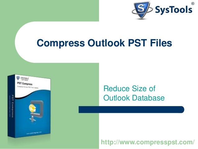 Compress Outlook PST Files Reduce Size of Outlook Database http://www.compresspst.com/