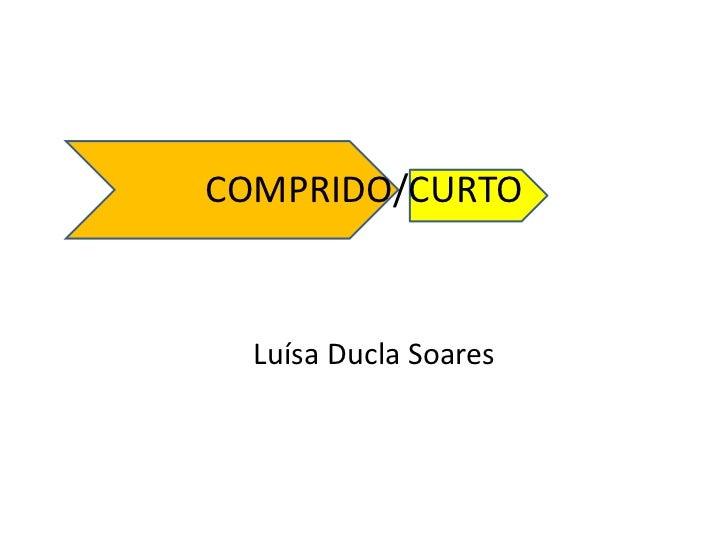 Luísa Ducla Soares<br />COMPRIDO/CURTO<br />