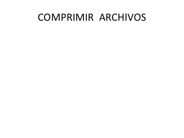 COMPRIMIR ARCHIVOS