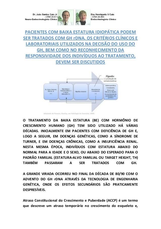 PACIENTES COM BAIXA ESTATURA IDIOPÁTICA PODEM SER TRATADOS COM GH rDNA. OS CRITÉRIOS CLÍNICOS E LABORATORIAIS UTILIZADOS N...