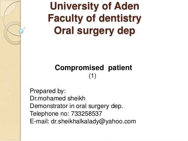 University of Aden     Faculty of dentistry      Oral surgery dep        Compromised patient                   (1)Prepared...
