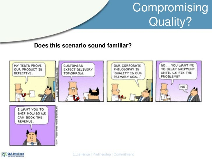 Compromising Quality?<br />Does this scenario sound familiar? <br />