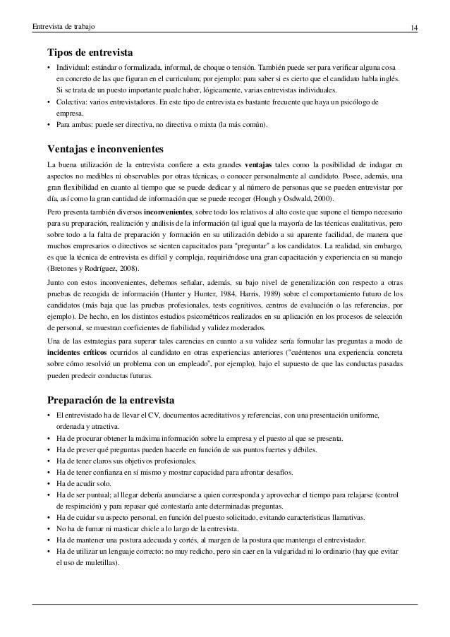 Entrevista de trabajo 14Tipos de entrevista• Individual: estándar o formalizada, informal, de choque o tensión. También pu...