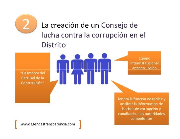 2          La creación de un Consejo de                lucha contra la corrupción en el                Distrito           ...