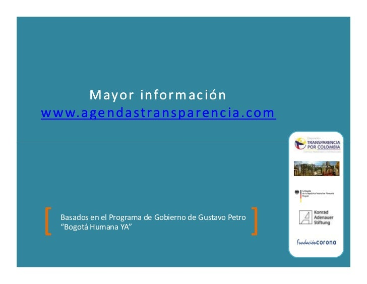 """Mayor informaciónwww.agendastransparencia.com[   Basados en el Programa de Gobierno de Gustavo Petro    """"Bogotá Humana YA""""..."""