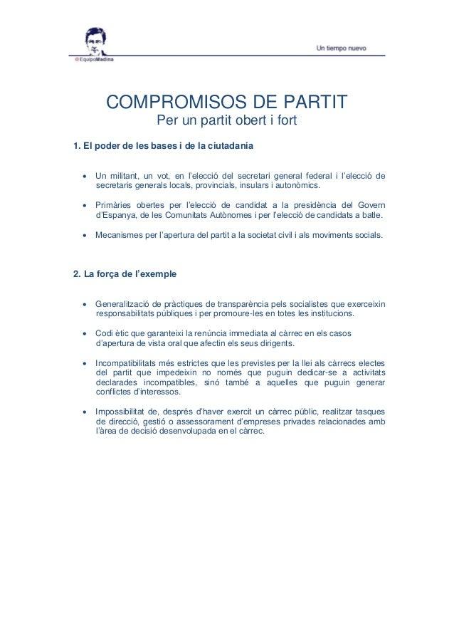 COMPROMISOS DE PARTIT Per un partit obert i fort 1. El poder de les bases i de la ciutadania  Un militant, un vot, en l'e...