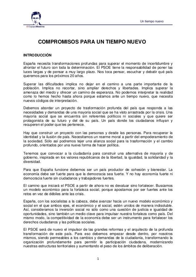 1 COMPROMISOS PARA UN TIEMPO NUEVO INTRODUCCIÓN España necesita transformaciones profundas para superar el momento de ince...