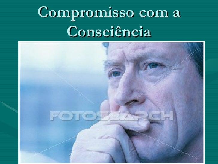 Compromisso com a Consciência
