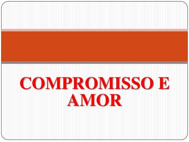 COMPROMISSO E AMOR