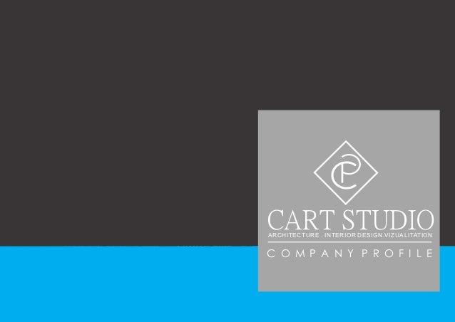 CART STUDIOARCHITECTURE . INTERIOR DESIGN.VIZUALITATION C O M P A N Y P R O F I L E