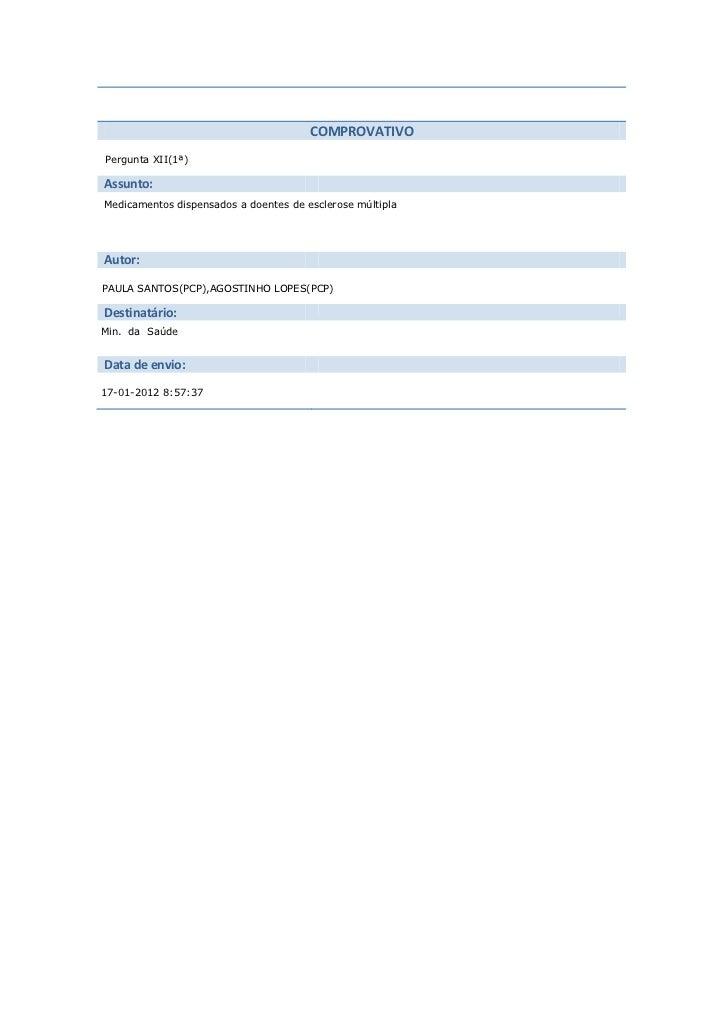 COMPROVATIVOPergunta XII(1ª)Assunto:Medicamentos dispensados a doentes de esclerose múltiplaAutor:PAULA SANTOS(PCP),AGOSTI...