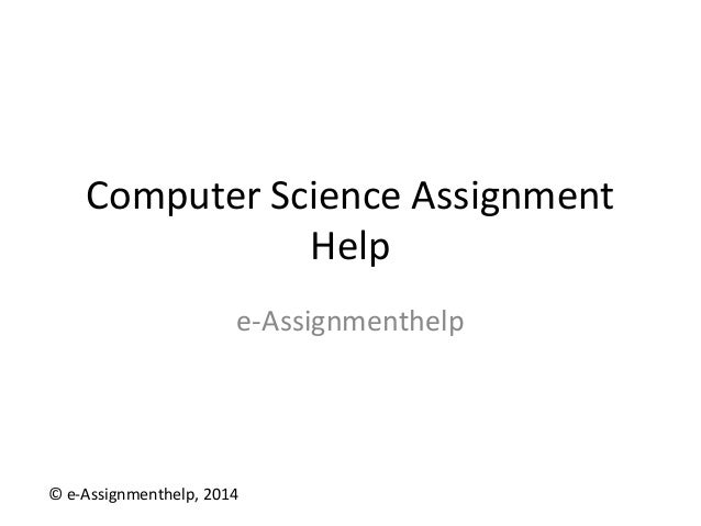 computer science assignment help computer science assignment help e assignmenthelp © e assignmenthelp