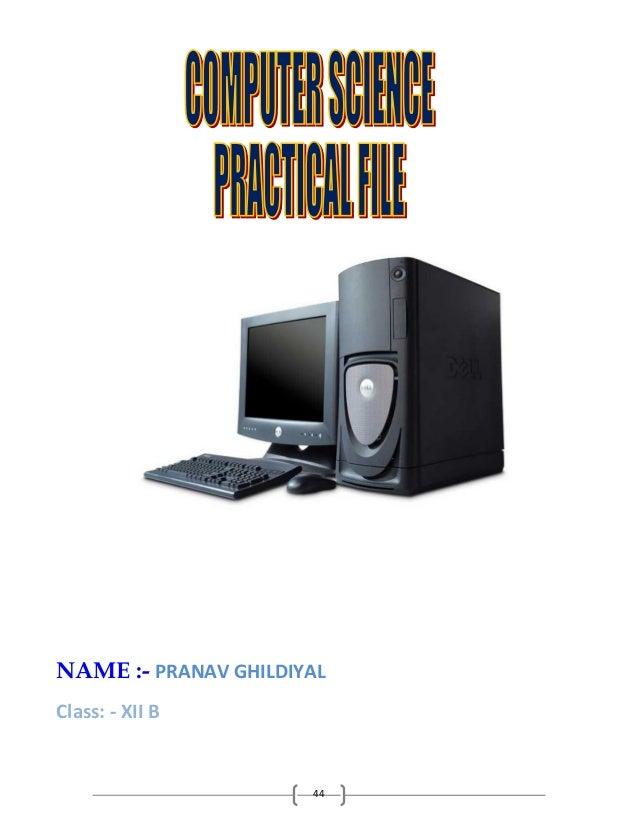 NAME :- PRANAV GHILDIYAL Class: - XII B  44