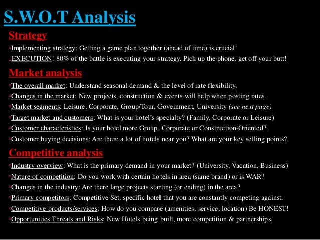 hotel competitive analysis A competitive analysis is a critical part of your company marketing plan with this evaluation, you can establish what makes your product or service unique--and therefore what attributes you play.