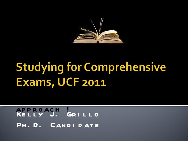 Kelly J. Grillo Ph.D. Candidate The no stress, I got this, approach !