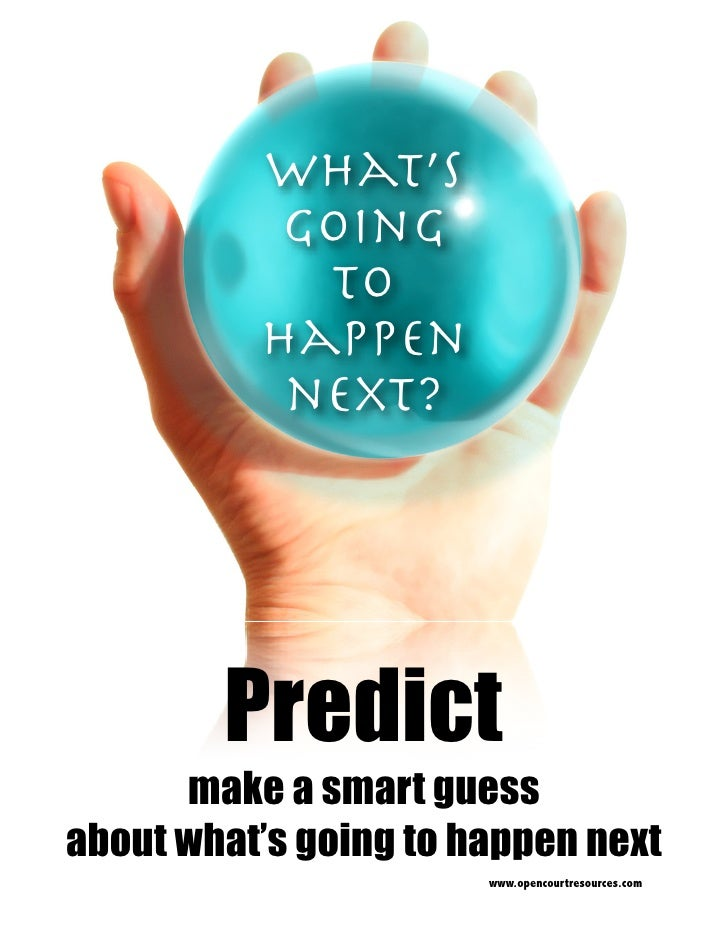 What's            Going             to           Happen            next?             Predict       make a smart guess abou...