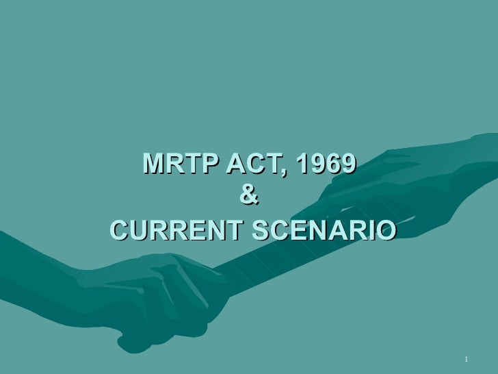 mrtp act 1969 Repeal of the mrtp act 1969 reducing the twilight period t ramappa acs advocate chennai the background the mrtp act has been the subject of.