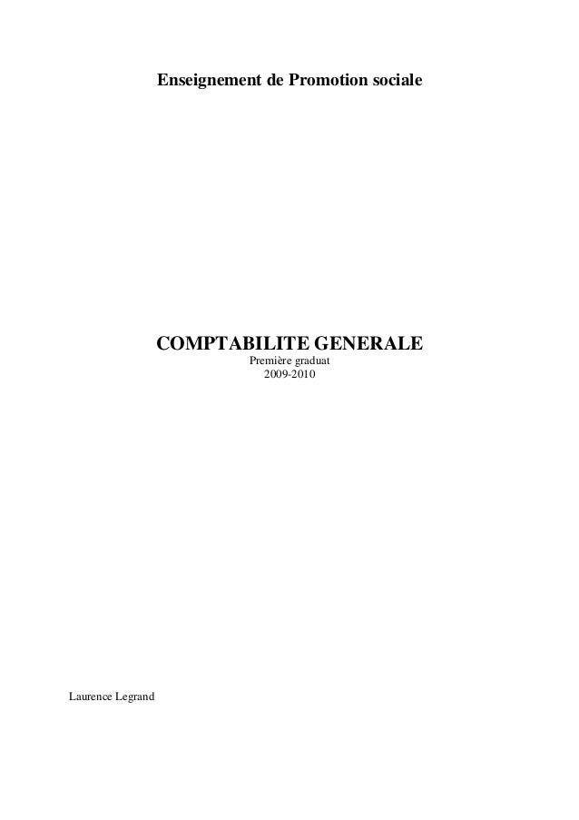Enseignement de Promotion sociale  COMPTABILITE GENERALE  Première graduat 2009-2010  Laurence Legrand