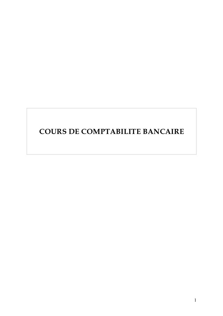 COURS DE COMPTABILITE BANCAIRE                                 1