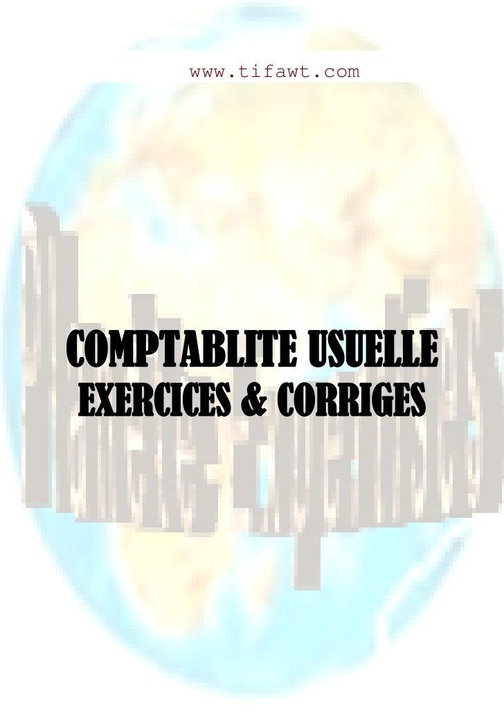www.tifawt.comCOMPTABLITE USUELLEEXERCICES & CORRIGES                   Page   1 sur 148