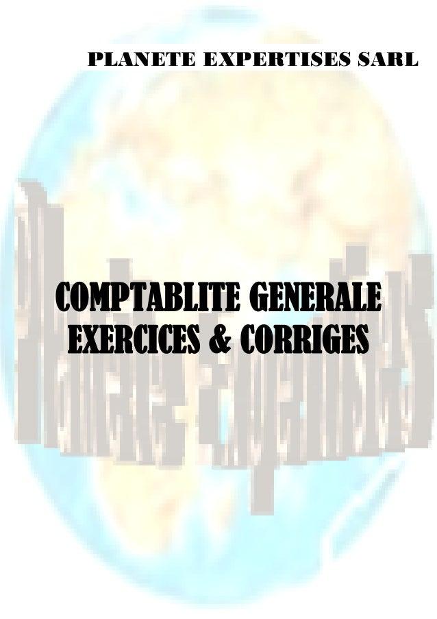 PLANETE EXPERTISES SARL  COMPTABLITE GENERALE EXERCICES & CORRIGES