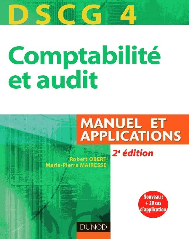 Robert OBERT Marie-Pierre MAIRESSE D S CG 4 Comptabilité et audit 2e édition Nouveau: +20cas d'application