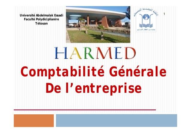 1 Comptabilité Générale De l'entreprise Université Abdelmalak Essadi Faculté Polydiciplianire Tétouan