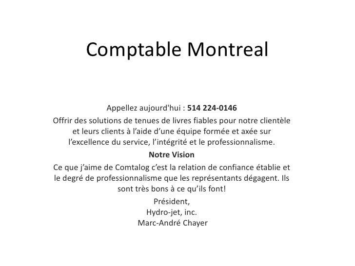 Comptable Montreal<br />Appellezaujourd'hui : 514 224-0146<br />Offrir des solutions de tenues de livresfiables pour notre...