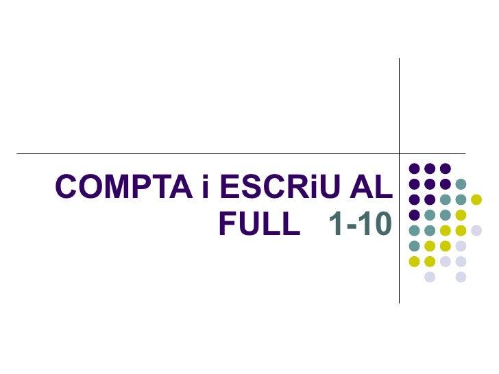 COMPTA i ESCRiU AL FULL  1-10