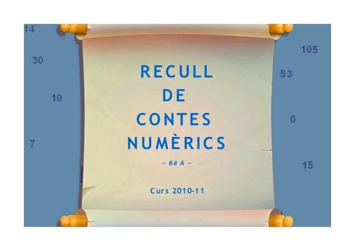 RE CULL   DE CONTE SNUMÈRIC S     ~ 6è A ~  C ur s 2010-11