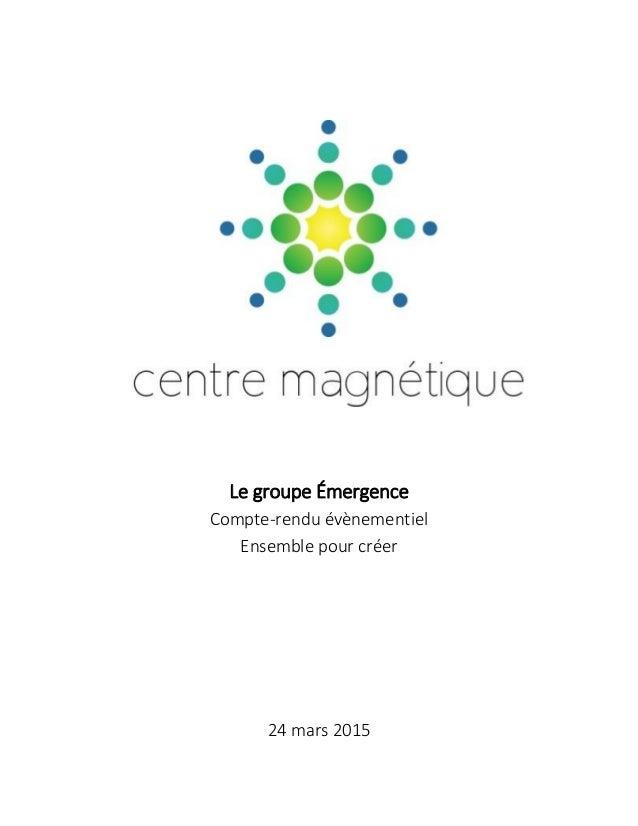 Le groupe Émergence Compte-rendu évènementiel Ensemble pour créer 24 mars 2015