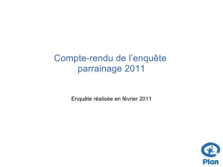Compte-rendu de l'enquête  parrainage 2011 Enquête réalisée en février 2011