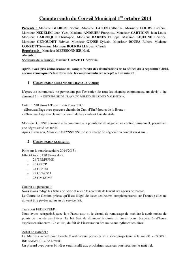 Compte rendu du Conseil Municipal 1er octobre 2014  Présents : Madame GILBERT Sophie, Madame LAFON Catherine, Monsieur DOU...