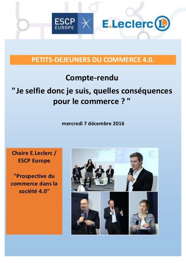 """Compte-rendu """"Je selfie donc je suis, quelles conséquences pour le commerce ? """" mercredi 7 décembre 2016 Chaire E.Leclerc ..."""