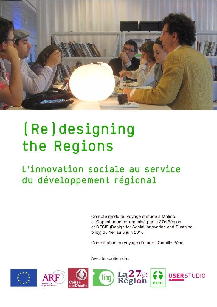 (Re)designingthe RegionsL'innovation sociale au servicedu développement régional             Compte rendu du voyage d'étud...