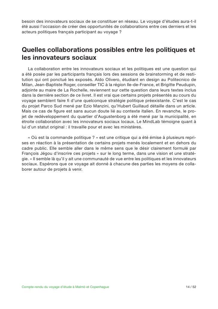 besoin des innovateurs sociaux de se constituer en réseau. Le voyage d'études aura-t-ilété aussi l'occasion de créer des o...