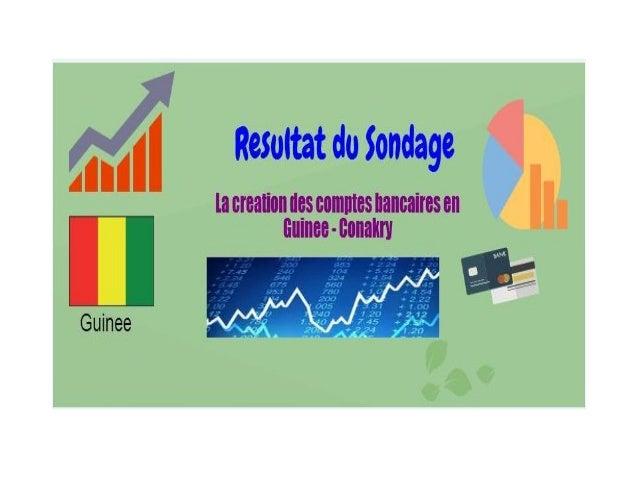 Resultat du Sondage sur la creation des comptes bancaires en Guinee