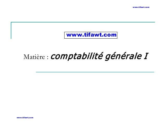 www.tifawt.com  www.tifawt.com  Matière : com ptabilité générale I  www.tifawt.com
