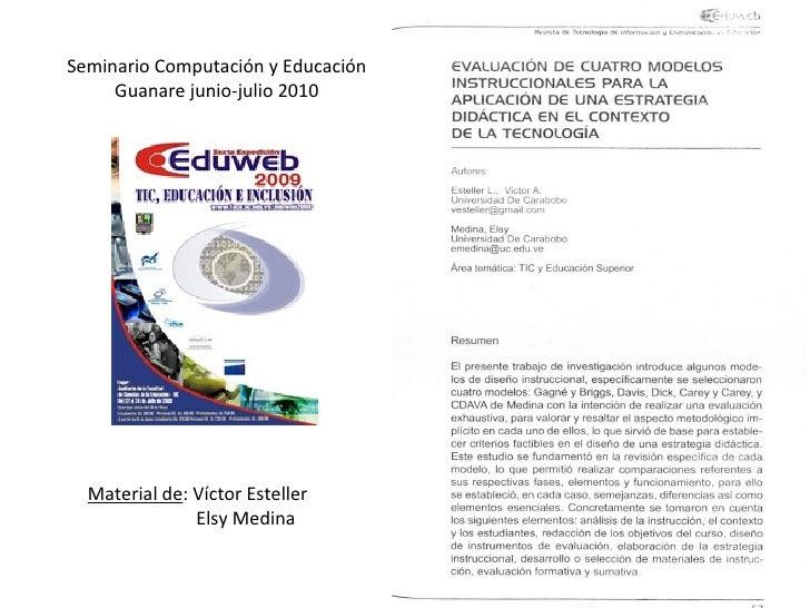 Seminario Computación y Educación Guanare junio-julio 2010 Material de : Víctor Esteller   Elsy Medina