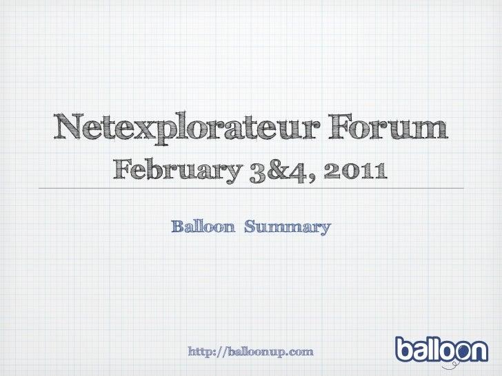 Netexplorateur Forum   February 3&4, 2011      Balloon Summary       http://balloonup.com
