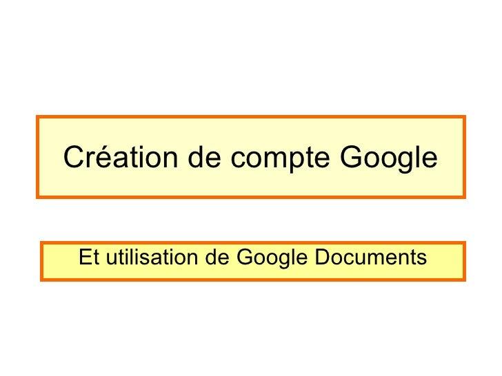 Création de compte Google Et utilisation de Google Documents
