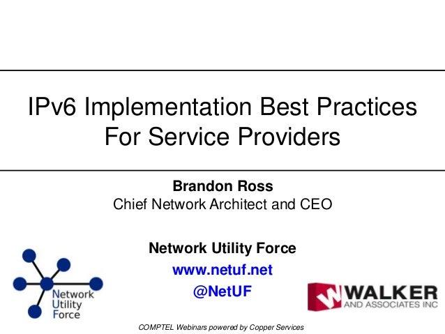 © 2013 Utilities Telecom Council Brandon Ross Chief Network Architect and CEO Network Utility Force www.netuf.net @NetUF I...
