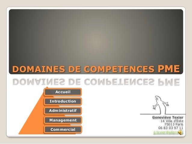 DOMAINES DE COMPETENCES PME Geneviève Texier 14 Villa d'Este 75013 Paris 06 83 03 97 11 g.texier@a6pro.eu Accueil Introduc...