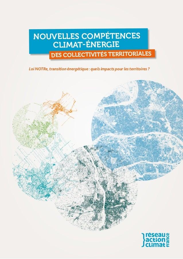LoiNOTRe,transition énergétique:quelsimpactspourlesterritoires? Nouvelles compétences climat-énergie des collectivités t...