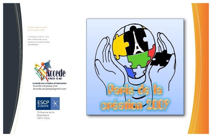 =         Compte-rendu du Paris     de la Création 2009        L'événement a eu lieu le 1er Avril     2009 à l'ESCP Europe...