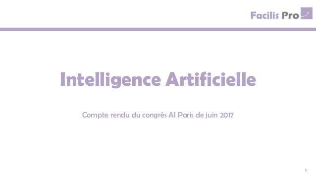 Intelligence Artificielle Compte rendu du congrès AI Paris de juin 2017 1
