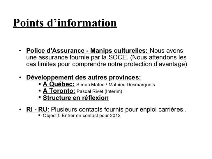 Points d'information <ul><ul><li>Police d'Assurance - Manips culturelles:  Nous avons une assurance fournie par la SOCE. (...