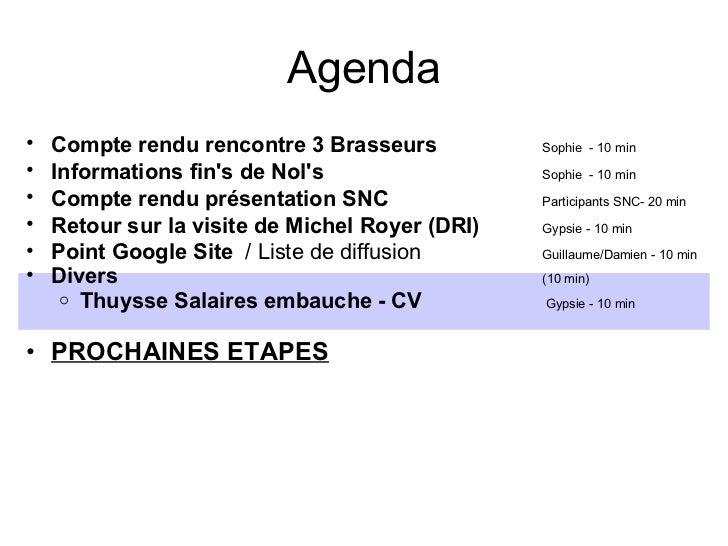 Agenda <ul><ul><li>Compte rendu rencontre 3 Brasseurs         Sophie  - 10 min </li></ul></ul><ul><ul><li>Information...