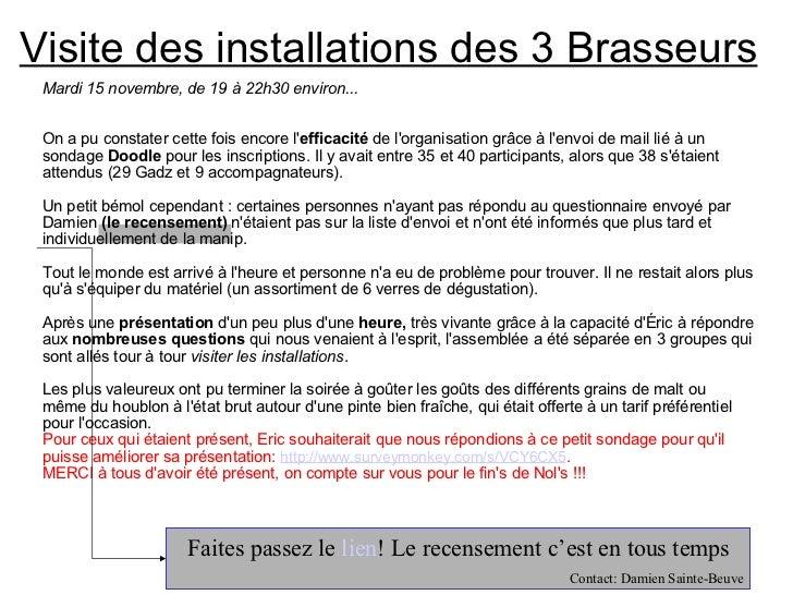 Visite des installations des 3 Brasseurs <ul><li>Mardi 15 novembre, de 19 à 22h30 environ... </li></ul><ul><li>On a pu con...