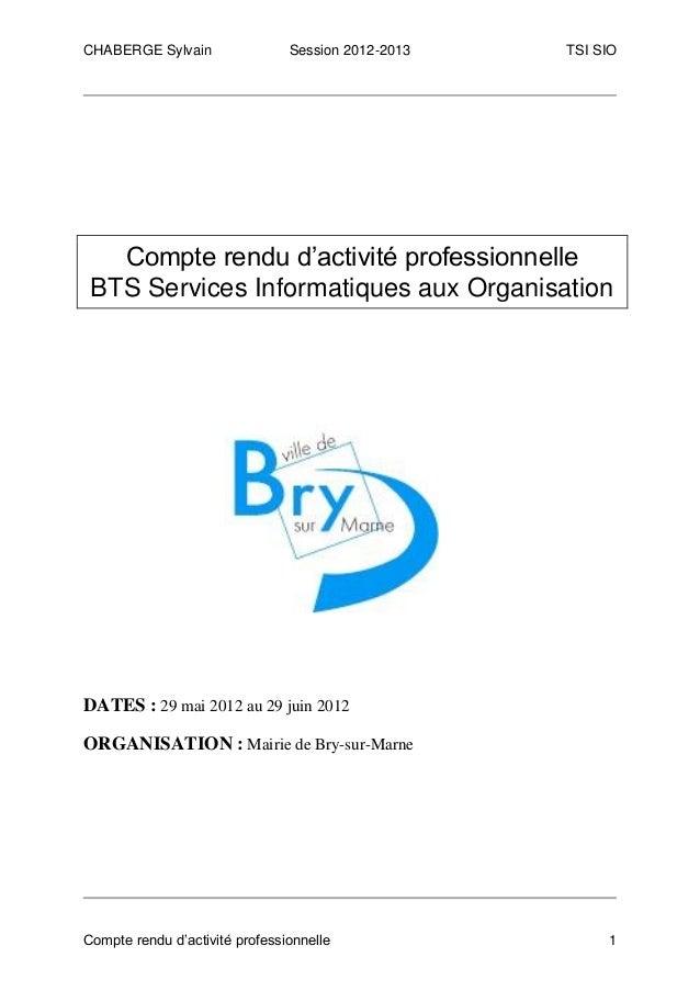 CHABERGE Sylvain                Session 2012-2013   TSI SIO   Compte rendu d'activité professionnelle BTS Services Informa...